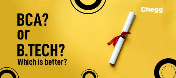 Bca vs. b.tech which should be your career
