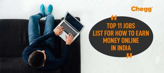 Top 11 jobs list for how to earn money online in india